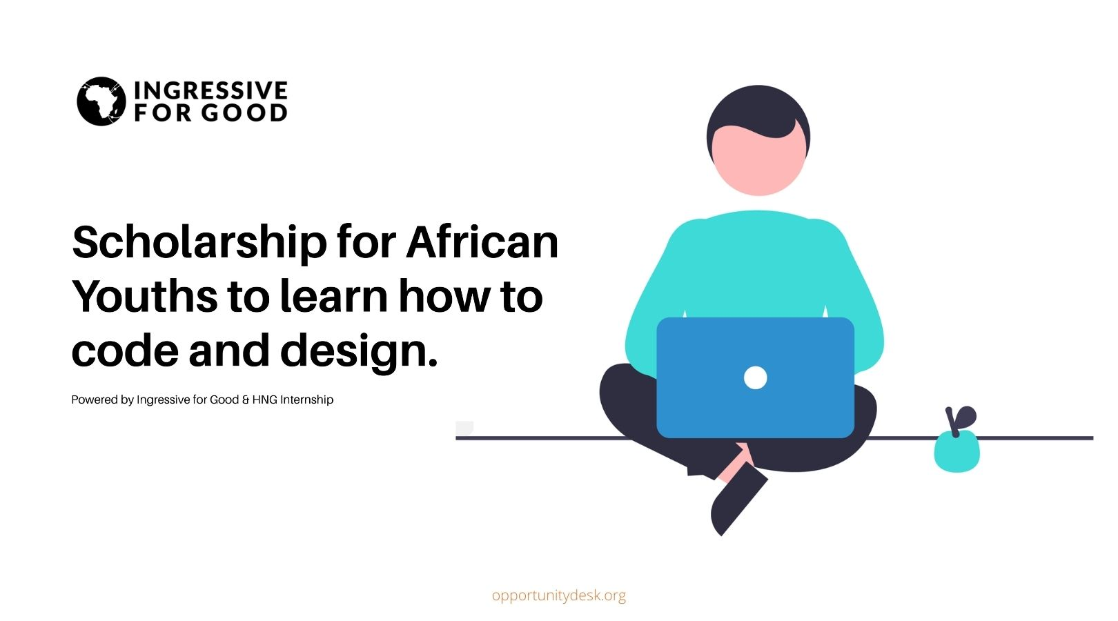 Ingressive For Good Scholarship 2021 for African Youths to Learn to Code & Design (fully funded)