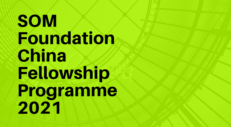 SOM Foundation China Fellowship Programme 2021 (Up to $5,000)