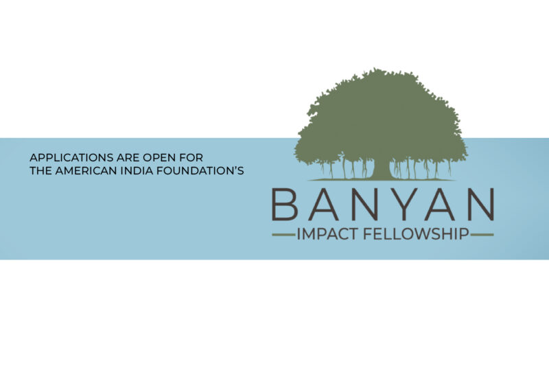 American India Foundation (AIF) Banyan Impact Fellowship 2021