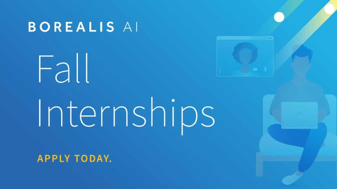 Borealis Artificial Intelligence (AI) Internship Program – Fall 2021