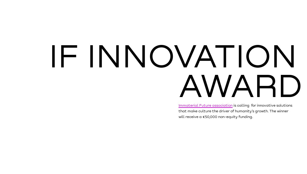 Immaterial Future (IF) Innovation Award 2021 (€50,000 Non-equity Funding)