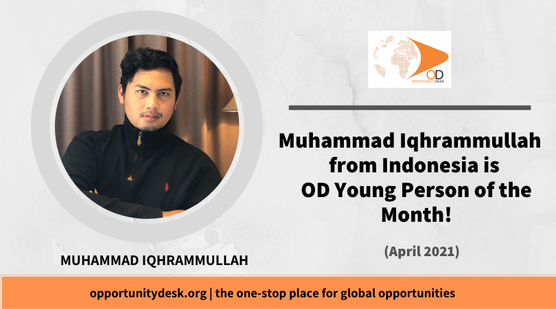 Muhammad Iqhrammullah from Indonesia is OD Young Person of the Month for April 2021!