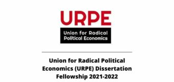 Union for Radical Political Economics (URPE) Dissertation Fellowship 2021-2022 (Stipend of $6,500)