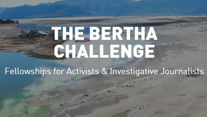 Bertha Challenge Fellowship 2021 for Activists and Investigative Journalists