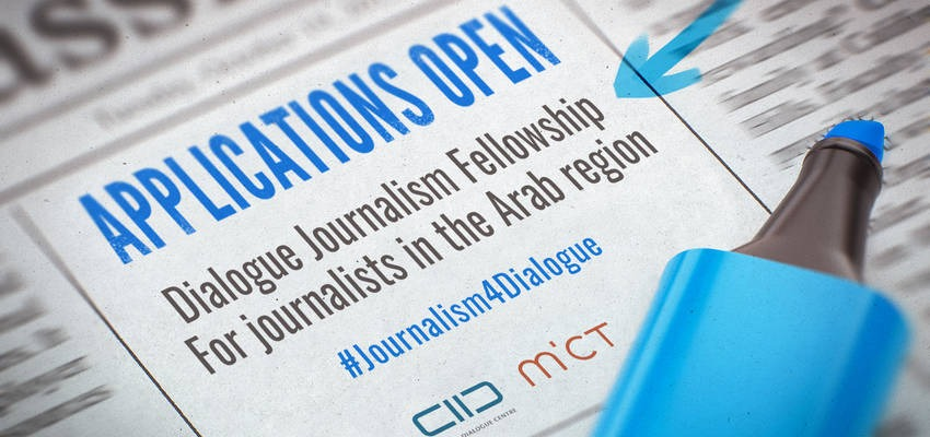 Dialogue Journalism Fellowship 2021 for Journalists in the Arab Region