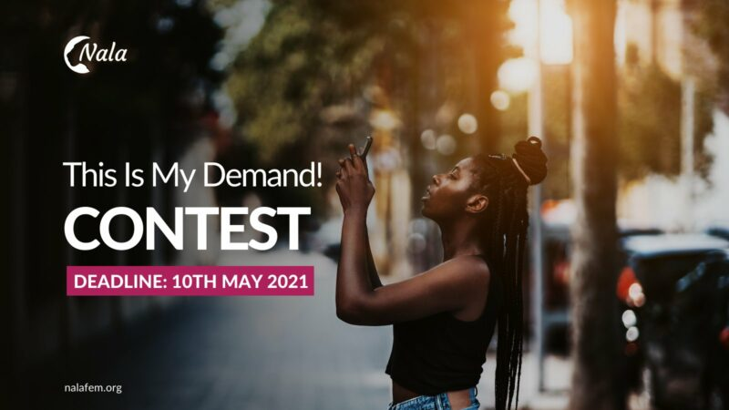"""Nala Feminist Collective """"This is my Demand"""" Contest 2021 (Win $500)"""