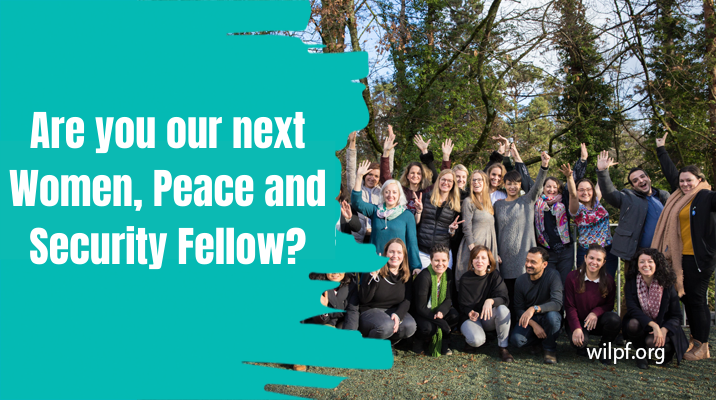 WILPF Women, Peace and Security Fellowship 2021 (Stipend available)