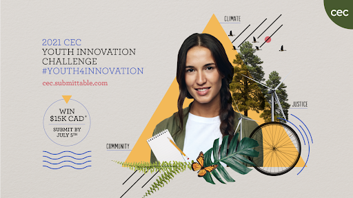 Commission for Environmental Cooperation (CEC) Youth Innovation Challenge 2021 [North America Only]
