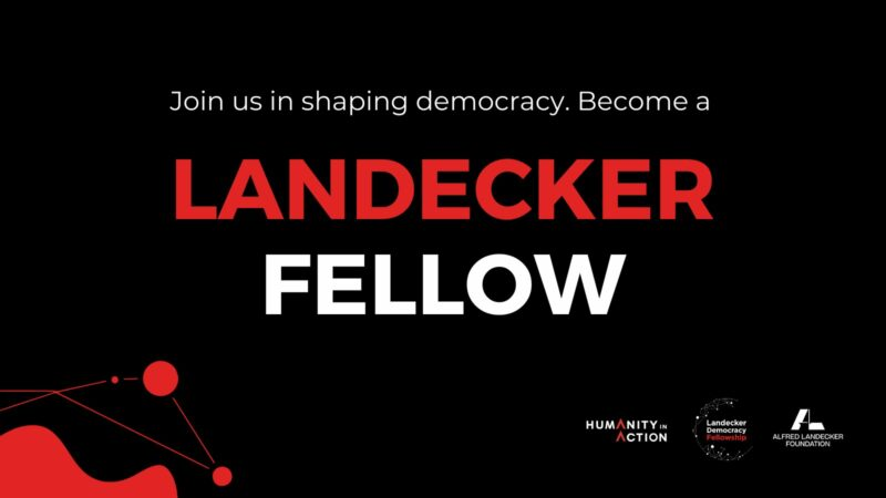 Humanity in Action Landecker Democracy Fellowship 2021/2022 (Stipend of 10,000 Euro)