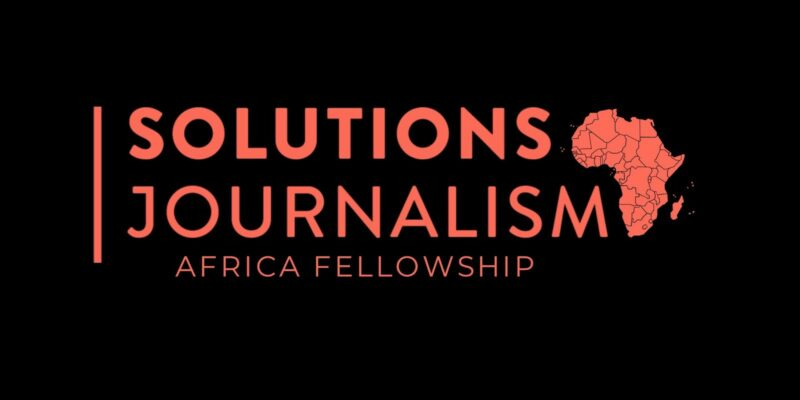 Apply for the Solutions Journalism Africa Fellowship 2021 ($2,000 in funding)