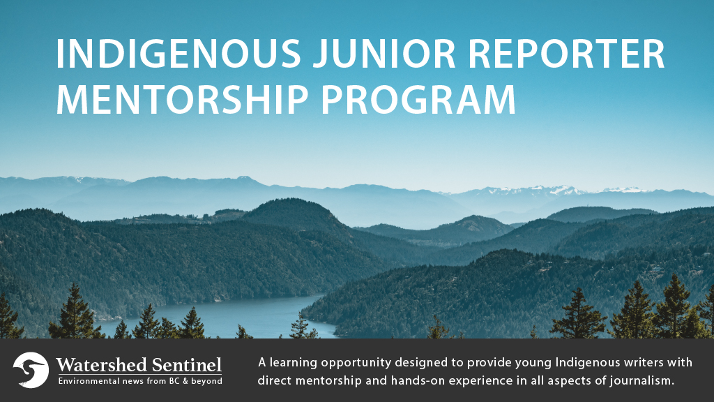 Watershed Sentinel Magazine Indigenous Junior Reporter Mentorship Program 2021 (Stipend available)
