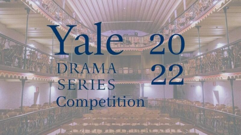 Yale Drama Series Playwriting Competition 2022 for Emerging Playwrights ($10,000 prize)