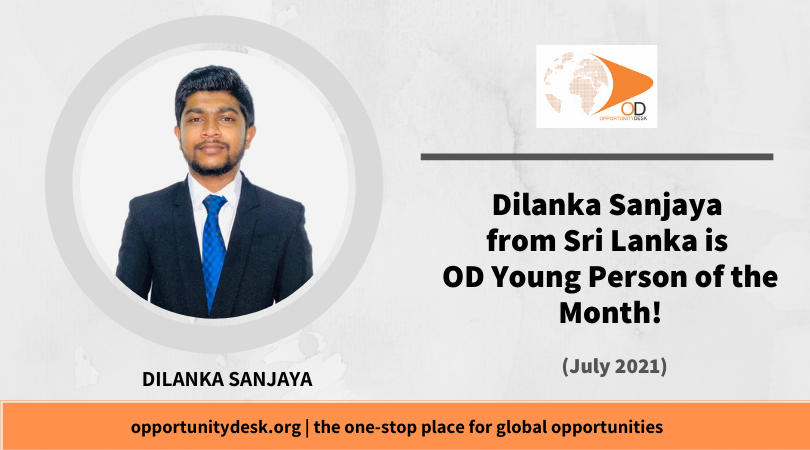 Dilanka Sanjaya from Sri Lanka is OD Young Person of the Month for July 2021!