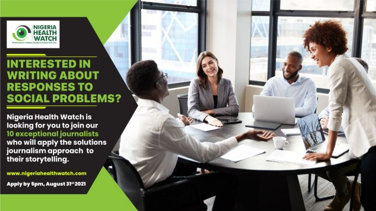 Nigeria Health Watch Solutions Journalism Fellowship 2021