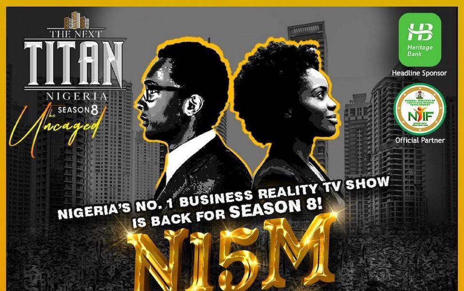 The Next Titan Season 8 Entrepreneurial Reality TV Show (Win N15,000,000)