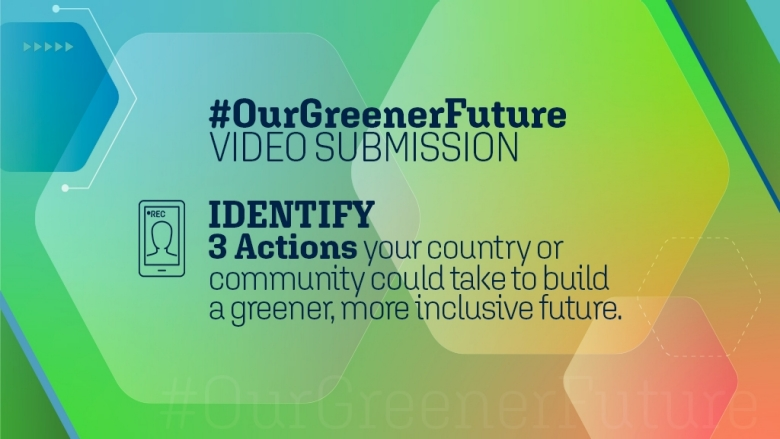 Call for Videos: World Bank #OurGreenerFuture Campaign 2021