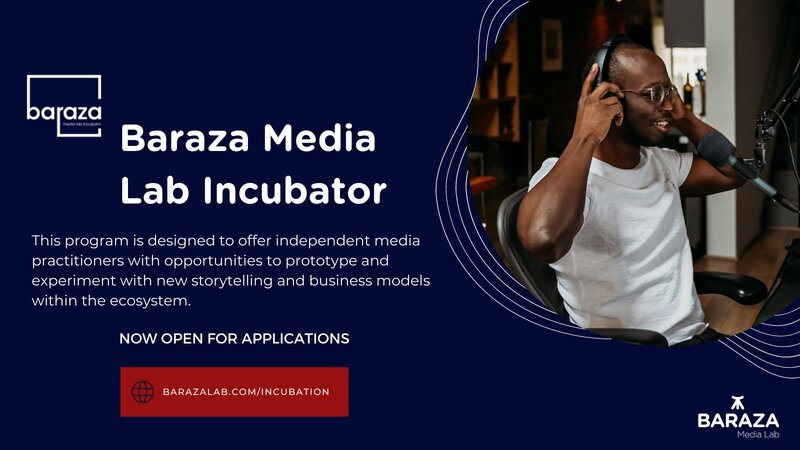 Baraza Media Lab Incubator 2021 for Kenyans in the Media Space ($2,500 stipend)
