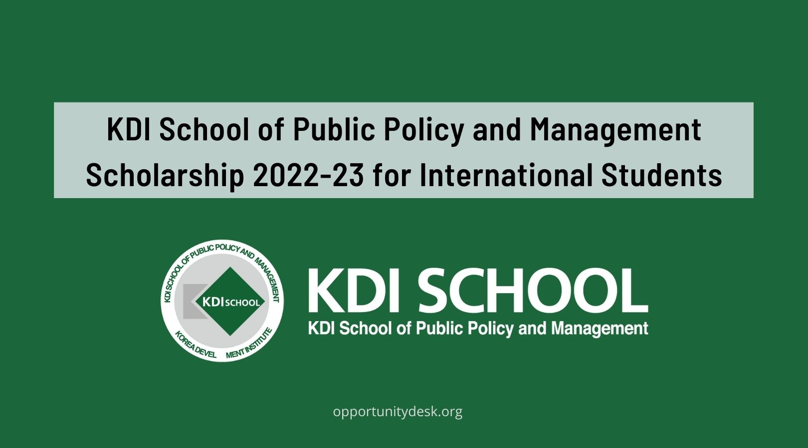 KDI School of Public Policy and Management Scholarship 2022-23 for International Students to study in South Korea (Masters and PhD)